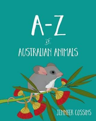 NEW A-Z of Australian Animals By Jennifer Cossins Hardcover Free Shipping