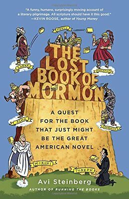 The Lost Book of Mormon: A Quest for the Book That Just Might Be the Great Amer