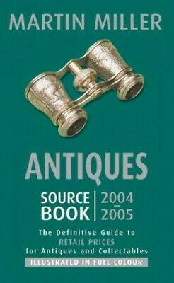 Antiques Source Book 2004 2005: The Definitive An... by Miller, Martin Paperback
