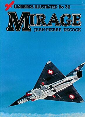 Mirage (Warbirds Illustrated) by Decock, Jean-Pierre Paperback Book The Fast