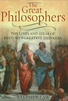 The Great Philosophers: The Lives and Ideas of History's G... by Law, Dr Stephen