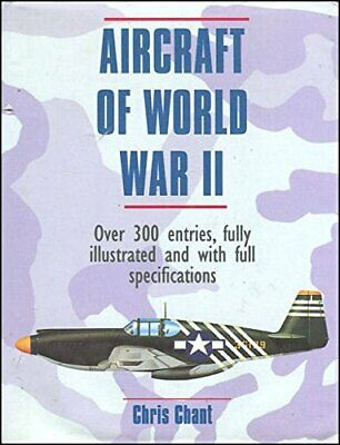 Aircraft of World War II by Chris Chant Hardback Book The Cheap Fast Free Post