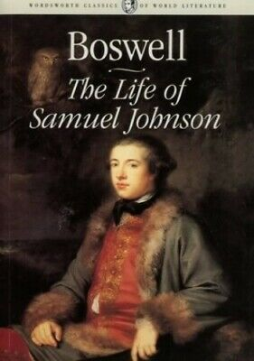 The Life of Samuel Johnson (Wordsworth Classics o... by Boswell, James Paperback