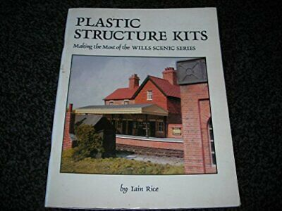 Plastic Structure Kits: Making the Most of the Wills ... by Rice, Iain Paperback