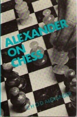 Alexander On Chess by Alexander, C.H.O'D. Hardback Book The Cheap Fast Free Post