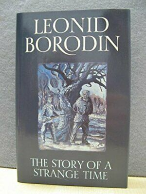 The Story of a Strange Time by Borodin, Leonid Hardback Book The Cheap Fast Free