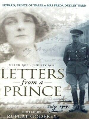 Letters from a prince: Edward, Prince of Wales to Mrs Freda Dudley Ward, March