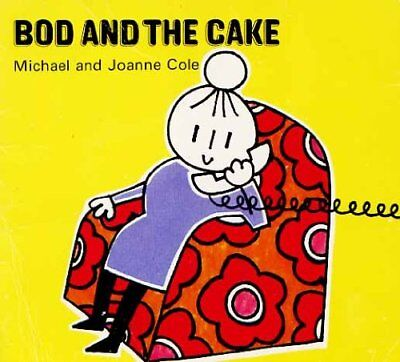Bod and the Cake by Cole, Joanne Paperback Book The Cheap Fast Free Post