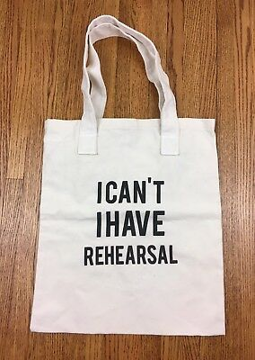 Teespring Tote Bag I Can't I Have Rehearsal Canvas Ivory Black Print Wording