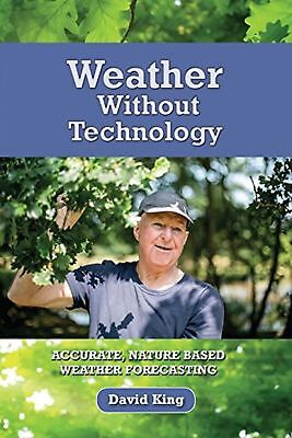 Weather Without Technology by David King *BRAND NEW Paperback Book* FREE UK POST