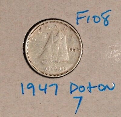 Canada 1947ML - DOT on 7 -   SILVER  10 CENT  - Nice variety!  F-108