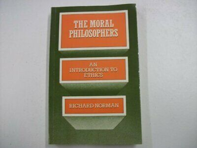 The Moral Philosophers: Introduction to Ethics by Norman, Richard Paperback The