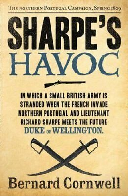 Sharpe's Havoc The Northern Portugal Campaign, Spring 1809 9780007428083