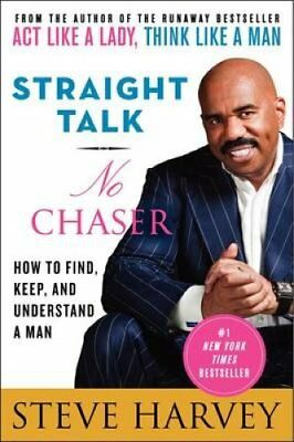 Straight Talk, No Chaser: How to Find, Keep, and Understand a Man by Steve...