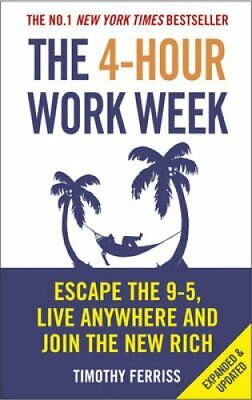 The 4-Hour Work Week Escape the 9-5, Live Anywhere and Join the... 9780091929114