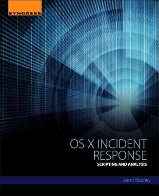 OS X Incident Response Scripting and Analysis by Jaron Bradley 9780128044568