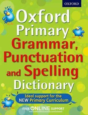 Oxford Primary Grammar, Punctuation, and Spelling Dictionary by Oxford...