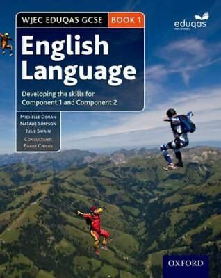 WJEC Eduqas GCSE English Language: Student Book 1: Developing the skills for...