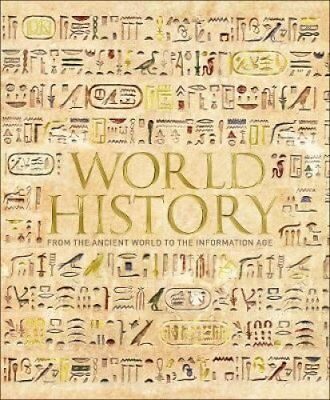 World History: From the Ancient World to the Information Age by Philip Parker...