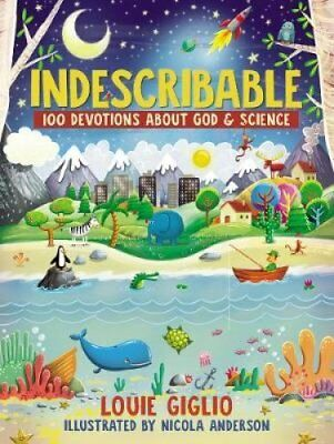 Indescribable: 100 Devotions for Kids About God and Science by Louie Giglio...