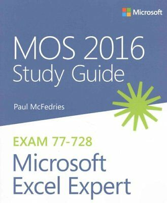 MOS 2016 Study Guide for Microsoft Excel Expert by Paul McFedries 9780735699427