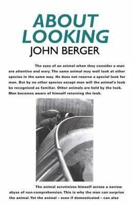 About Looking by John Berger 9780747599579 (Paperback, 2009)