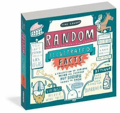 Random Illustrated Facts A Collection of Curious, Weird, and To... 9780761189954