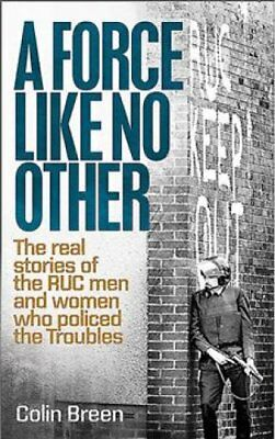 A Force Like No Other The real stories of the RUC men and women... 9780856409721