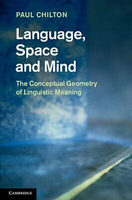 Language, Space and Mind The Conceptual Geometry of Linguistic ... 9781107010130