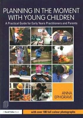 Planning in the Moment with Young Children: A Practical Guide for Early Years...