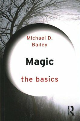 Magic: The Basics by Michael D. Bailey 9781138809611 (Paperback, 2017)