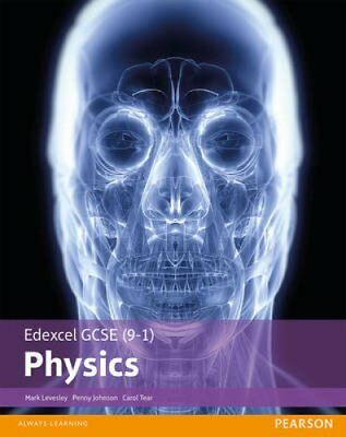 Edexcel GCSE (9-1) Physics Student Book by Mark Levesley 9781292120225
