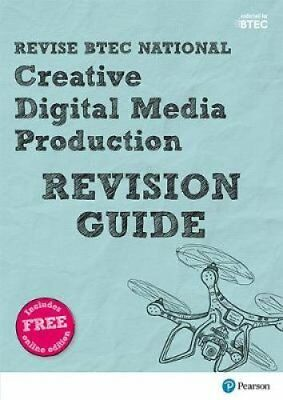 Revise BTEC National Creative Digital Media Production Revision Guide: (with...