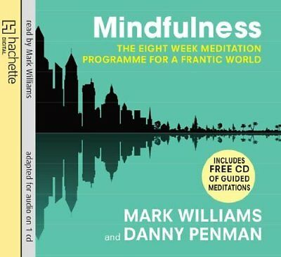 Mindfulness A practical guide to finding peace in a frantic world 9781405509077