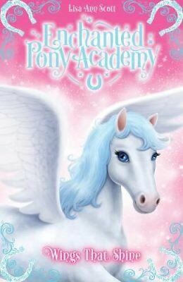 Enchanted Pony Academy - #2 Wings That Shine by Lisa Ann Scott (Paperback, 2017)
