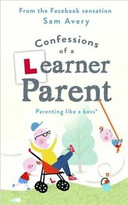 Confessions of a Learner Parent Parenting like a boss. (An inex... 9781409175636
