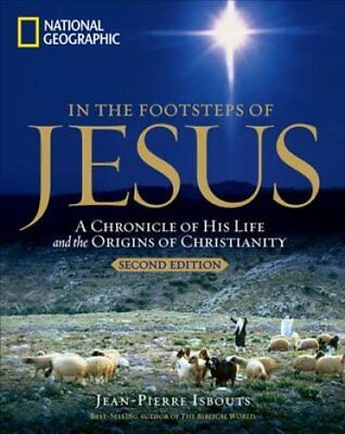 In the Footsteps of Jesus: A Journey Through His Life 9781426219139