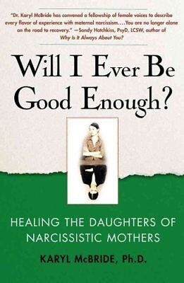 Will I Ever be Good Enough? Healing the Daughters of Narcissist... 9781439129432