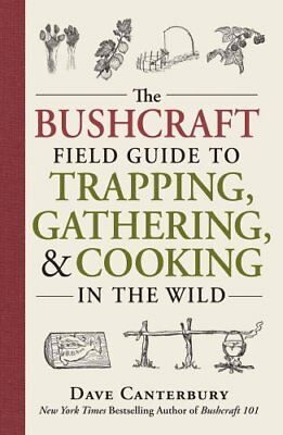 The Bushcraft Field Guide to Trapping, Gathering, and Cooking in the Wild by...