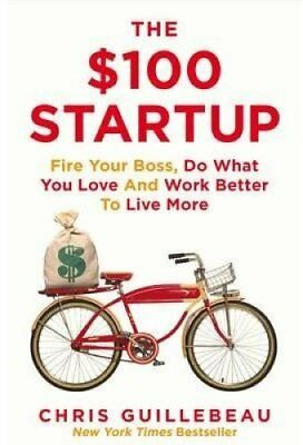 The $100 Startup Fire Your Boss, Do What You Love and Work Bett... 9781447286318
