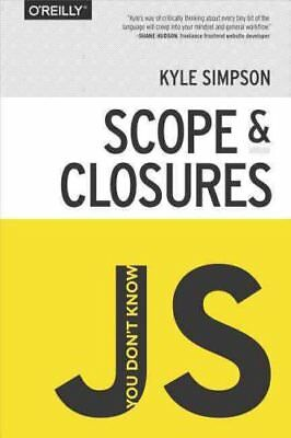 You Don't Know JS : Scope and Closures by Kyle Simpson (Paperback, 2014)