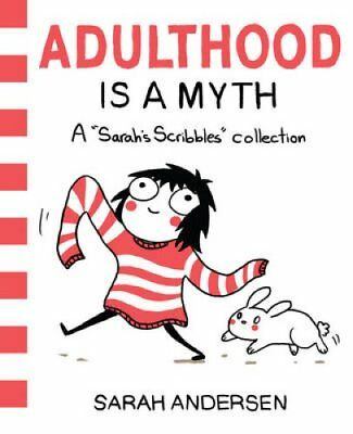 Adulthood Is a Myth A Sarah's Scribbles Collection 9781449474195
