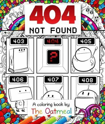 404 Not Found A Coloring Book by The Oatmeal by The Oatmeal 9781449480479