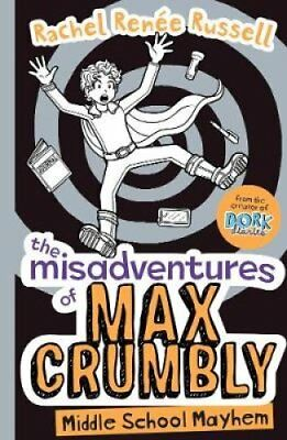 The Misadventures of Max Crumbly: Middle School Mayhem by Rachel Renee...