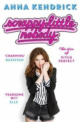 Scrappy Little Nobody by Anna Kendrick (Paperback, 2017)