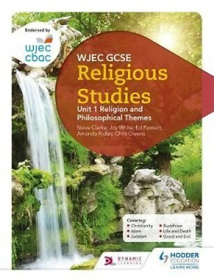 WJEC GCSE Religious Studies: Unit 1 Religion and Philosophical Themes by...