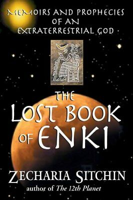 The Lost Book of Enki Memoirs and Prophecies of an Extraterrest... 9781591430377