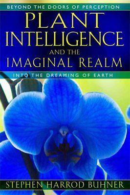 Plant Intelligence and the Imaginal Realm Beyond the Doors of P... 9781591431350