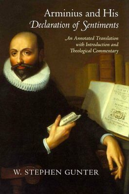 Arminius & His Declaration of Sentiments: An Annotated Translation with...