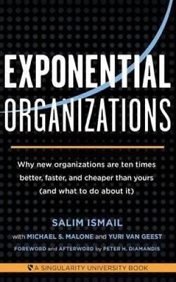 Exponential Organizations Why New Organizations are Ten Times B... 9781626814233